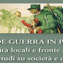 """I Convegno Progressus """"La Grande Guerra in Provincia. Comunità locali e fronte interno: fonti e studi su società e conflitto"""