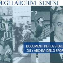 III Giornata degli Archivi Senesi. Documenti per la storia di Siena nel Novecento: gli archivi dello sport